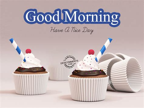 good morning images con have a nice day pictures and images