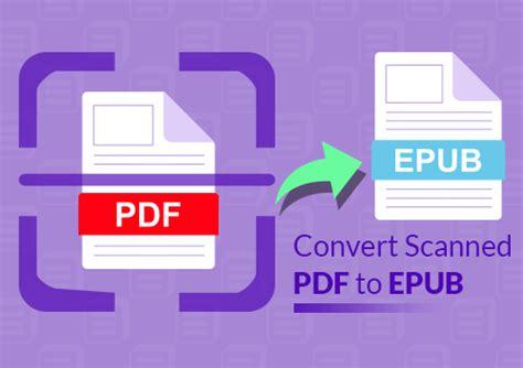 convertir formato epub en pdf c 243 mo convertir pdf escaneados a formato epub