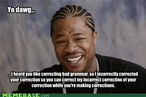 Grammer Nazi Meme - entp how do you feel about people that can t spell or