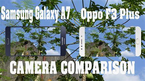 Samsung A7 Vs Oppo F5 Samsung Galaxy A7 Vs Oppo F3 Plus Sle Image Comparison