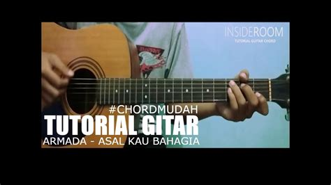 tutorial gitar youtube tutorial gitar mudah armada asal kau bahagia band