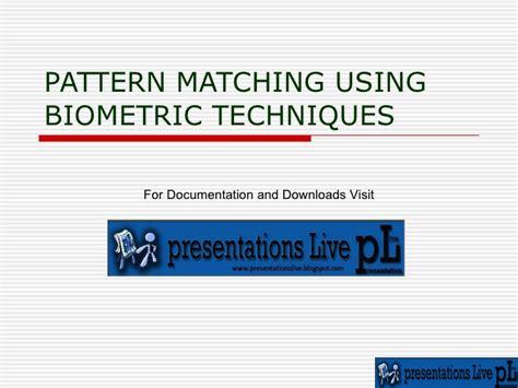 pattern matching methods spattern matching using biometric techniques