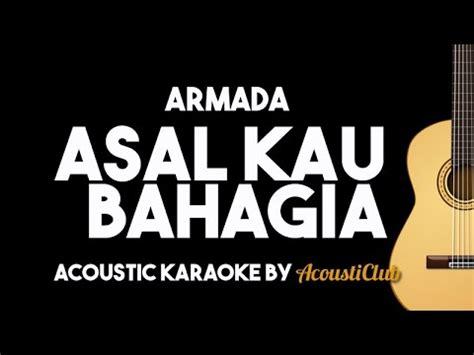 asal kau bahagia armada asal kau bahagia acoustic guitar karaoke