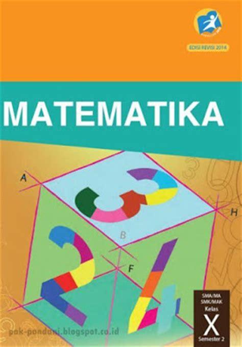 Matematika Kls 1 Smk Revisi buku bse matematika kelas 10 kurikulum 2013 revisi pak pandani belajar dan berbagi