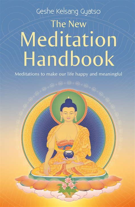 meditations books the new meditation handbook kada buddhism