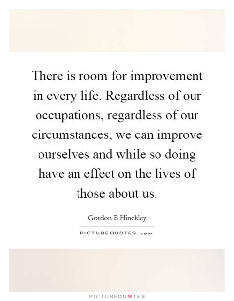 there is room for room for improvement quotes sayings room for improvement picture quotes