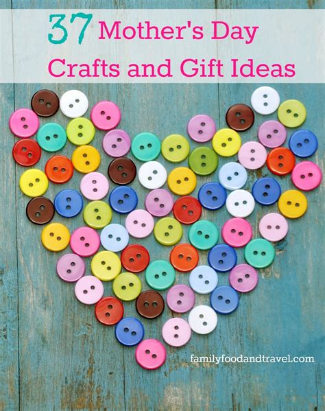 s day suggestions 37 mothers day crafts and gift ideas family food and travel