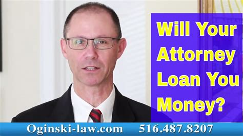 Can You Ask Your Attorney To Loan You Money In Your Lawsuit Ny Malpractice Lawyer