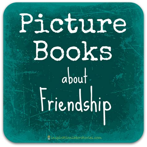 friendship picture books picture books about friendship inspiration laboratories