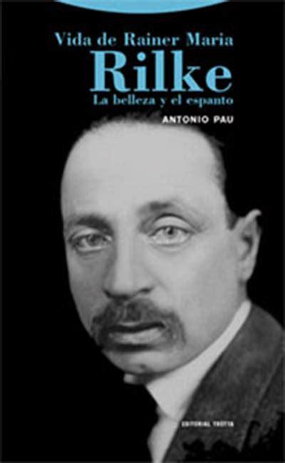 libro releer a rilke trotta editorial vida de rainer maria rilke antonio pau 978 84 9879 373 4
