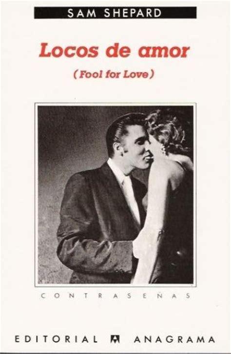 locos de amor fool for love sam shepard comprar libro en fnac es