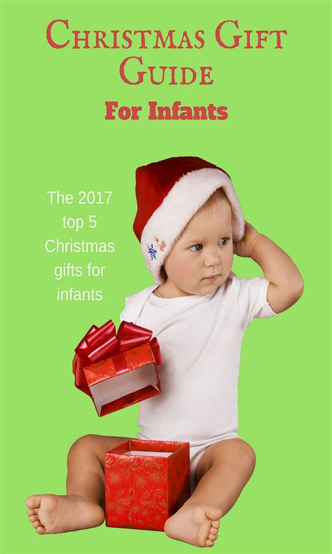 gifts for infants top 5 gifts for infants in 2017