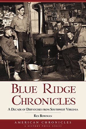 blue collar chronicles books blue ridge chronicles a decade of dispatches from