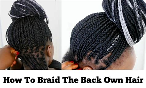 how to put on braids box braids tutorial how to braid the back of your hair at
