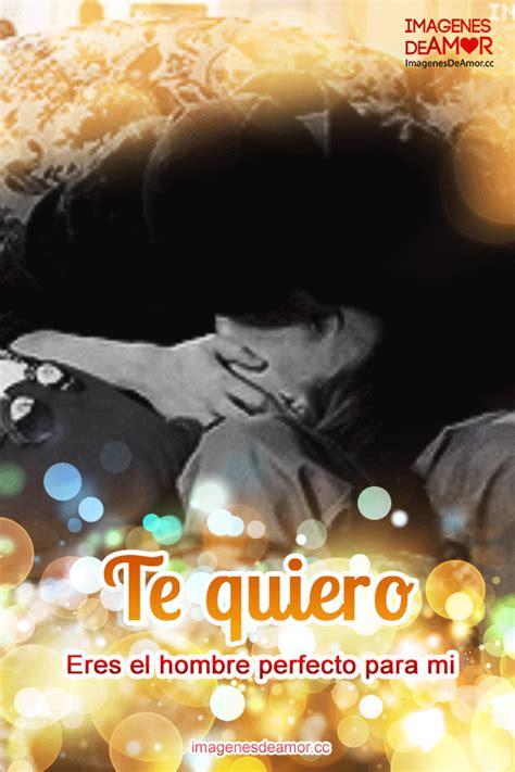 imagenes de amor para el novio perfecto pin novio el hombre perfecto imagenes de amor para mi