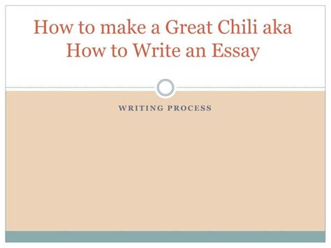ppt how to make a great chili aka how to write an essay powerpoint presentation id 2827401