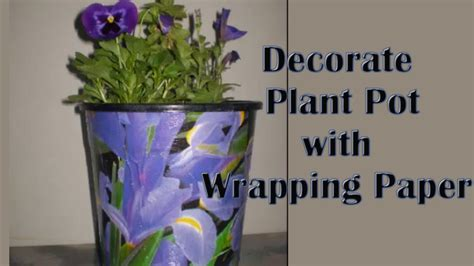 Christmas Decorations For Inside The Home by Decorate Plastic Plant Pot With Wrapping Paper Pt 1 Youtube
