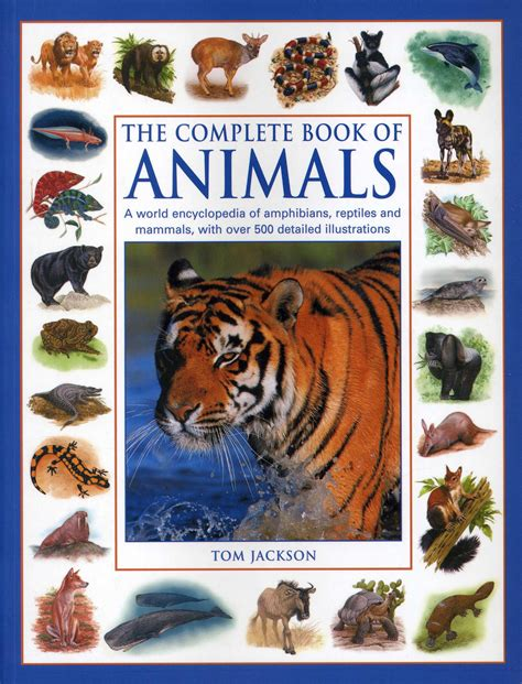the complete illustrated world encyclopedia of insects a history and identification guide to beetles flies bees wasps mayflies mantids earwigs ants and many more books the complete book of animals a world encyclopedia of