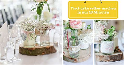 Dekoration Hochzeit Selber Machen by Tischdeko Selber Machen In Nur 10 Minuten