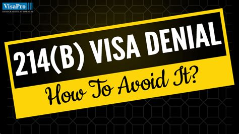 what is section 214 b for us visa how to avoid and overcome 214b denial