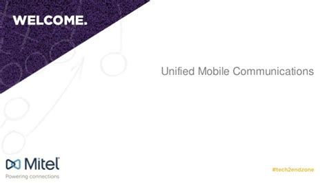 mobile unified communications mobile unified communications mitel