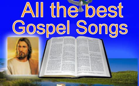 The Best Gospel Songs best gospel songs top christian songs best gospel