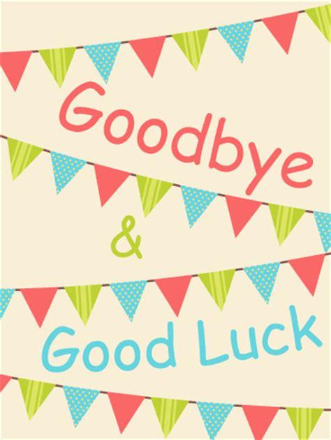 goodbye good luck card birthday greeting
