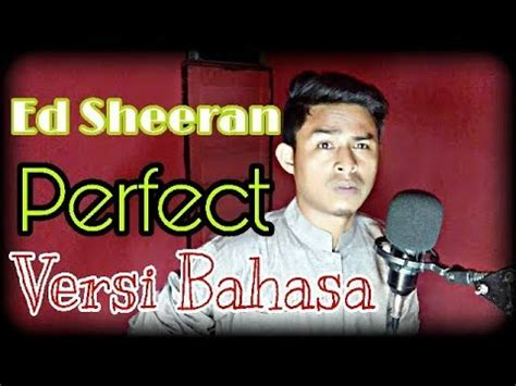 ed sheeran perfect bahasa indonesia perfect ed sheeran versi bahasa indonesia by ilham