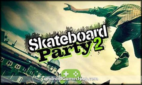 skateboard version apk free skateboard 2 android apk free