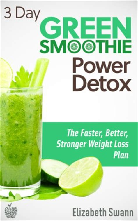 Smoothie Detox Plan by Quot 3 Day Green Smoothie Detox The Faster Better