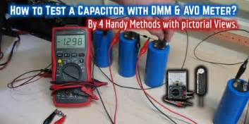 how to test a capacitor by multimeter how to test check a capacitor with digital multimeter and analog avo meter by four 4
