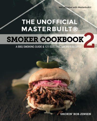 electric smoker cookbook electric smoker recipes tips and techniques to smoke like a pitmaster books the unofficial masterbuilt smoker cookbook 2 a bbq guide