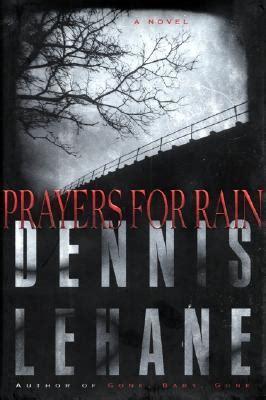 prayers for rain 5 prayers for rain kenzi gennaro 5 by dennis lehane reviews discussion bookclubs lists