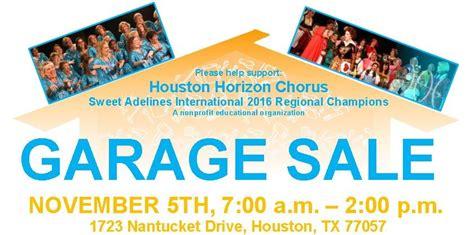 Garage Sales Houston Garage Sale 11 5 2016 Houston Horizon Chorus