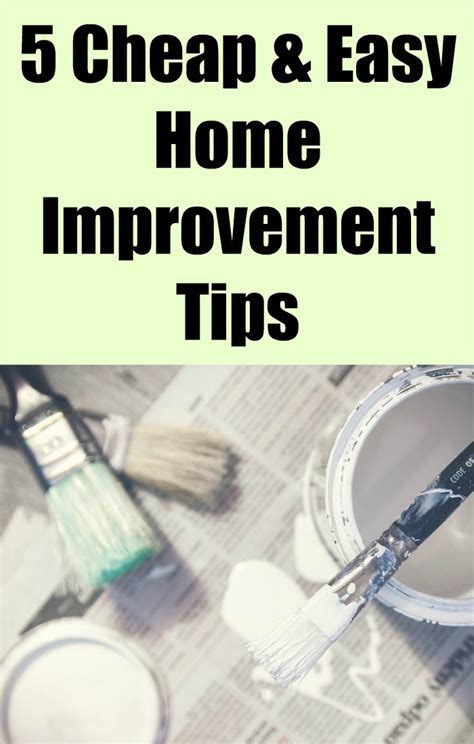 home improvement tips five cheap and easy home improvement tips shopping kim