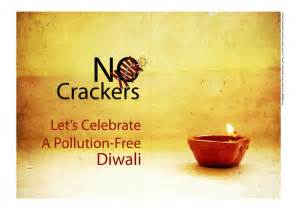 Say No To Crackers Essay In by Slogans For Eco Friendly Diwali Go Green Diwali Quotes One Liners