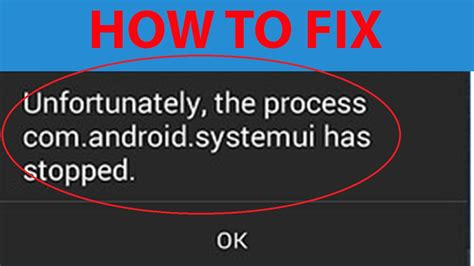 unfortunately the process android phone has stopped how to fix quot unfortunately the process android systemui has stopped quot error on android