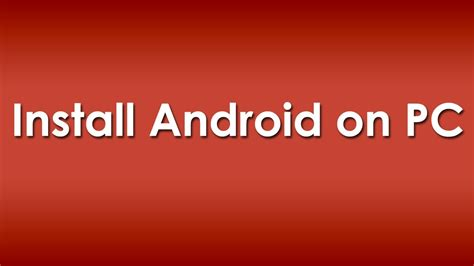 install android on how to install android os on pc