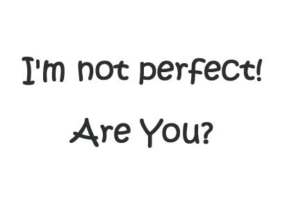 Quotes About Being Perfect