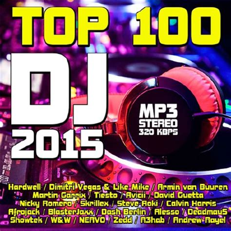 top 100 best dj t 233 l 233 charger top 100 dj 2015 mp3 320 kbps en torrent