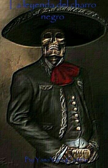 imagenes del negro john la leyenda del charro negro yanayuraqcait836 wattpad