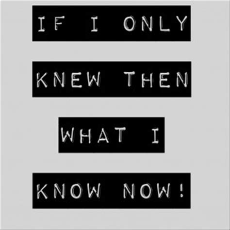 If I Only Knew Then What I Now by If I Only Knew Then What I Now The Mentalist Edition
