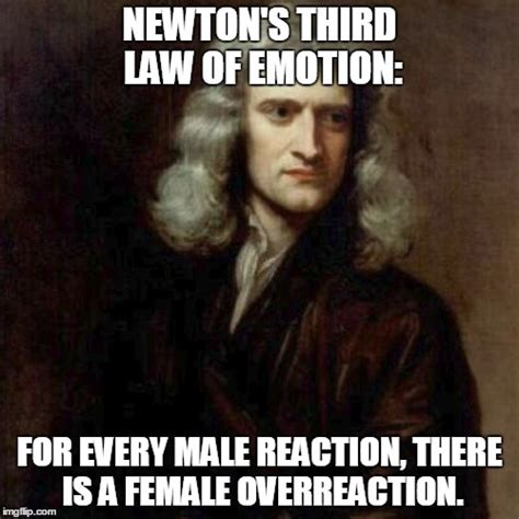 Emotional Meme - newton s third law of emotion imgflip