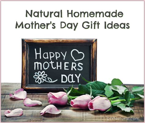 homemade mothers day gifts natural homemade mother s day gifts to give this year