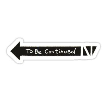 """to be continued"" stickers by tom meme 