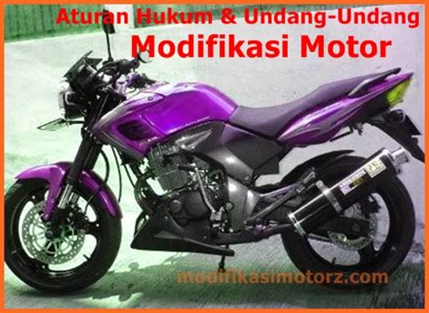 Uu Modifikasi Motor by Peraturan Modifikasi Motor Lengkap Modifikasimotorz