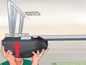 How To Hook Up Garage Door Opener How To Install A Garage Door Opener With Pictures Wikihow