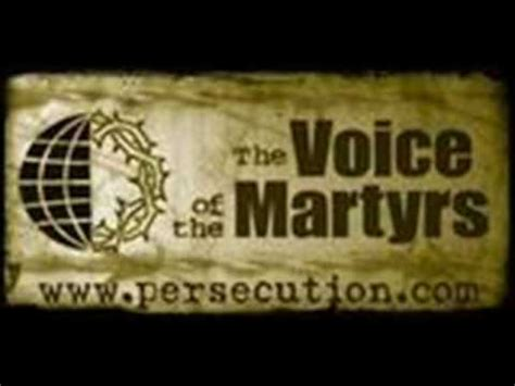The Voices Of Martyrs voice of the martyrs