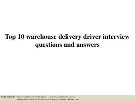 top 10 warehouse delivery driver questions and