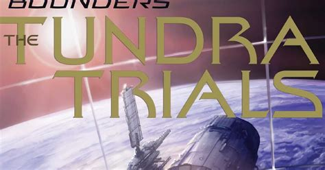 the tundra trials bounders books the book tundra trials by tesler advisable
